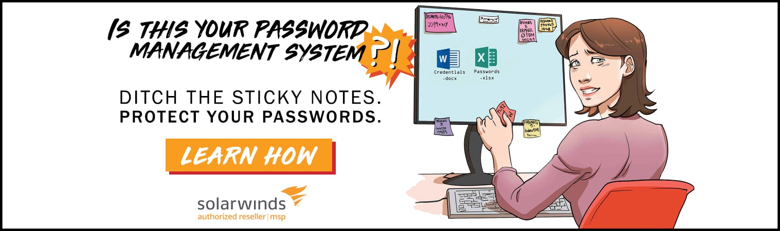 Ditch the Sticky Notes - Protect your passwords with SolarWinds Passportal password management system in Lafayette Indiana